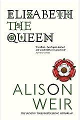 Elizabeth, the Queen (English Edition) Formato Kindle