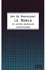 Le Horla et autres nouvelles fantastiques (Classiques t. 12349) (French Edition) Kindle Edition
