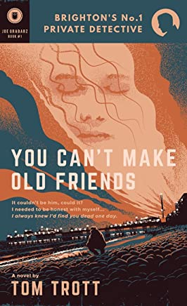 You Can't Make Old Friends (Brighton's No.1 Private Detective) (English Edition)