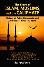 The Story of Islam, Muslims, and the Caliphate