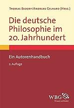Die deutsche Philosophie im 20. Jahrhundert: Ein Autorenhandbuch (German Edition)