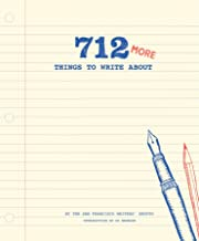 712 More Things to Write About: (Creative Writing Prompts, Writing Prompt Journal, Things to Write About for Teens and Adults)