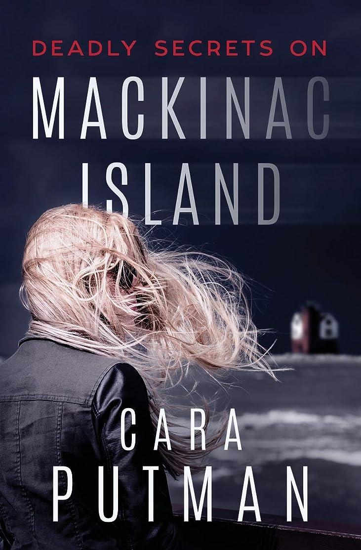 Deadly Secrets on Mackinac Island: A Romantic Suspense Novel
