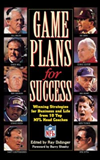 Game Plans for Success: Winning Strategies for Business and Life from Ten Top Nfl Head Coaches