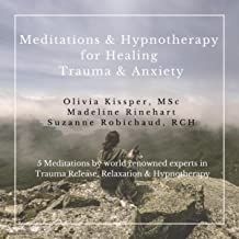 Meditations & Hypnotherapy for Healing Trauma & Anxiety