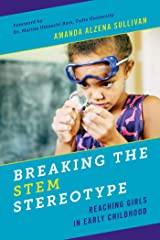 Breaking the STEM Stereotype: Reaching Girls in Early Childhood Kindle Edition
