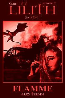 Flamme: Saison 1 (French Edition)