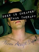 Beer Is Cheaper Than Therapy