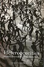 Heterogeneities – Identity Formations in Modern India