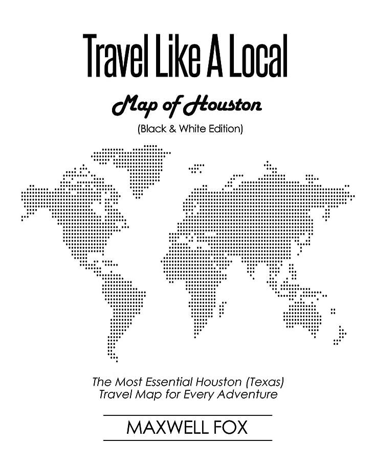 メニュー口述決定するTravel Like a Local - Map of Houston (Black and White Edition): The Most Essential Houston (Texas) Travel Map for Every Adventure