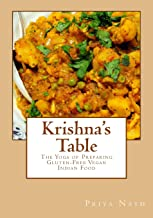 Krishna's Table: The Yoga of Preparing Gluten-Free Vegan Indian Food