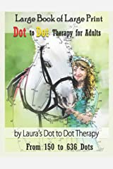 Large Book of Large Print Dot to Dot Therapy for Adults from 150 to 636 Dots: Relaxing Puzzles to Color and Calm: 25 (Fun Dot to Dot for Adults) Paperback