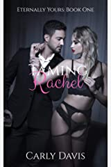 Taming Rachel (Eternally Yours Book 1) Kindle Edition