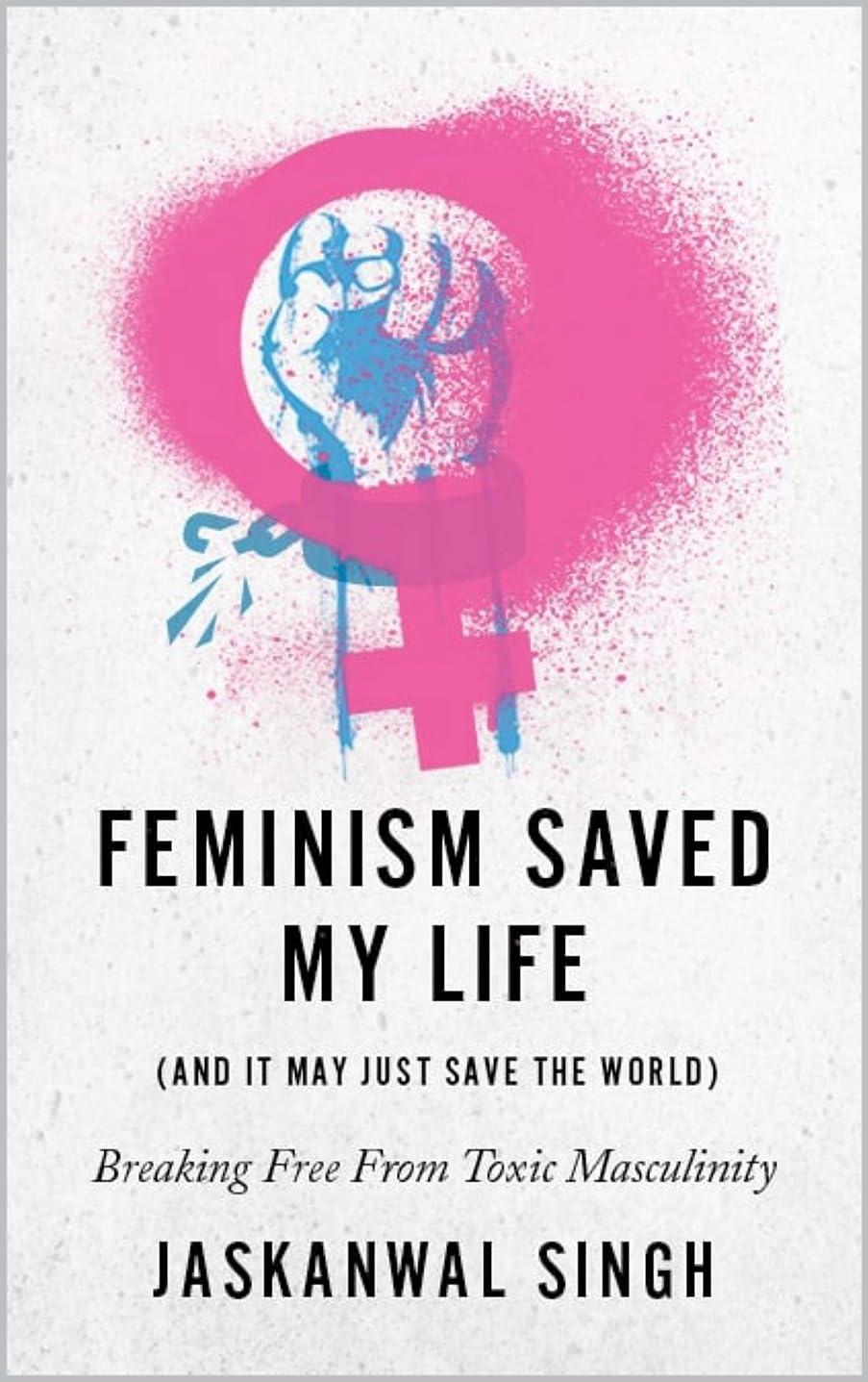 シングルネット出身地Feminism Saved My Life (And It May Just Save The World) (English Edition)