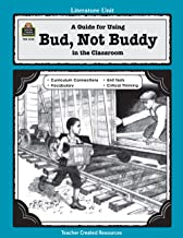 A Guide for Using Bud, Not Buddy in the Classroom (Literature Units)