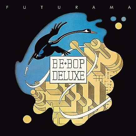Be Bop Deluxe - Futurama (2019) LEAK ALBUM