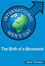 International Men's Day: The Birth of a Movement