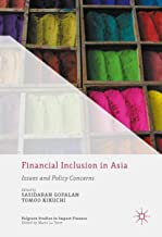 Financial Inclusion in Asia: Issues and Policy Concerns (Palgrave Studies in Impact Finance)