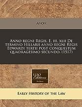 Anno regni Regis. E. iii. xlii De termino Hillarii anno regni Regis Edwardi tertii post conquestum quadragesimo secundo. (...
