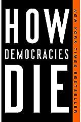 How Democracies Die Kindle Edition