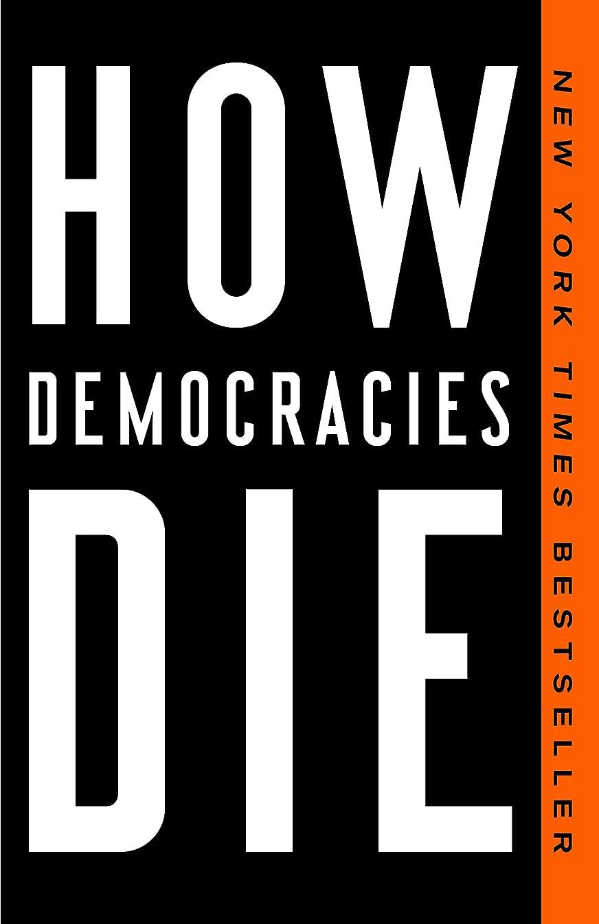 デマンド完全に閉じ込めるHow Democracies Die (English Edition)
