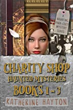 Charity Shop Haunted Mysteries: Books 1 - 3