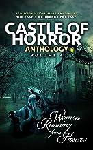 Castle of Horror Anthology Volume 4: Women Running from Houses