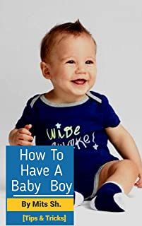 [Tips & Tricks] Most Easiest Way To A Conceive Baby Boy (English Edition)