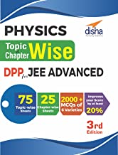 Physics Topic-wise & Chapter-wise Daily Practice Problem (DPP) Sheets for JEE Advanced 3rd Edition