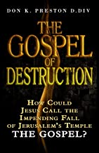 "The Gospel of Destruction (?): How Could Jesus Call the Fall of Jerusalem the ""Gospel (good news) of the Kingdom?"