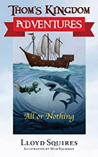 Thom's Kingdom Adventures: All or Nothing