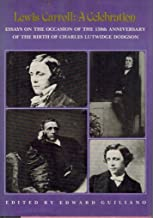 Lewis Carroll: A Celebration - Essays on the Occasion of the 150th Anniversary of the Birth of Charles Lutwidge Dodgson