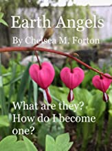Earth Angels: What are they? How do I become one?