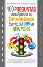 100 Preguntas para Aprobar su Examen de Manejo Escrito del DMV en New York: La colección más completa de preguntas reales ...