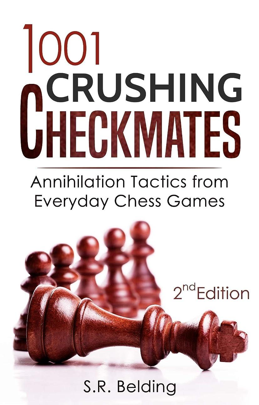 読む虫を数える嬉しいです1001 Crushing Checkmates: Annihilation Tactics from Everyday Chess Games (English Edition)