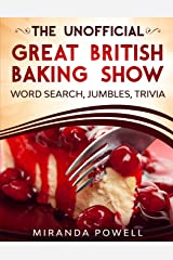 THE UNOFFICIAL THE BRITISH BAKING SHOW WORD SEARCH JUMBLES AND TRIVIA BOOK Paperback