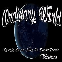 Ordinary World: Remake Cover Song to Duran Duran