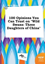 100 Opinions You Can Trust on Wild Swans: Three Daughters of China