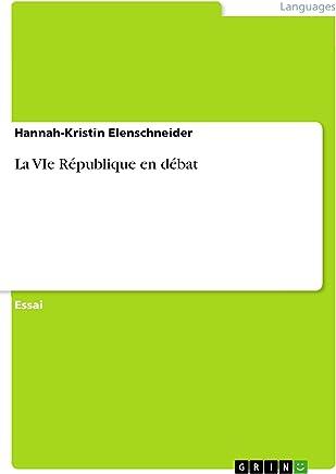 La VIe République en débat (French Edition)