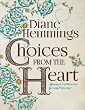 Choices from the Heart: A Journal for Bringing Joy into Your Life!