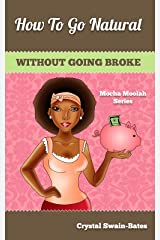 How to Go Natural Without Going Broke Kindle Edition