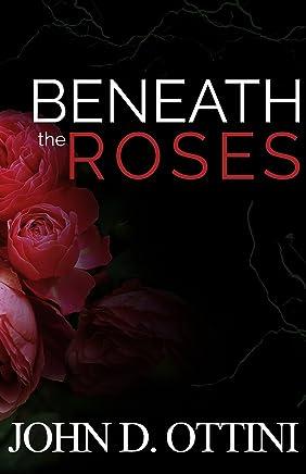 Beneath The Roses (English Edition)