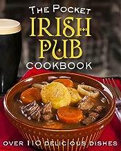 The Pocket Irish Pub Cookbook: Over 110 Delicious Recipes