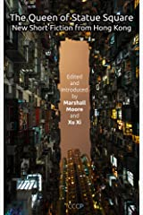 The Queen of Statue Square: New Short Fiction from Hong Kong Kindle Edition