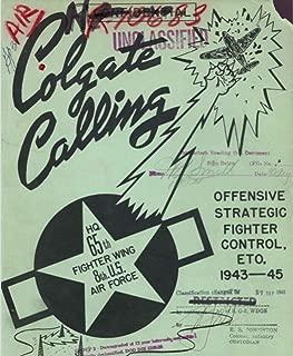 Colgate Calling: Offensive Strategic Fighter Control, Eto, 1943-45: World War II Operational Documents (English Edition)