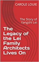 The Legacy of the Lei Family Architects Lives On: The Story of Yangshi Lei