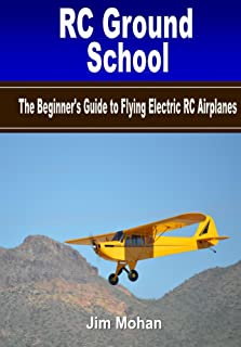 RC Ground School: The Beginners' Guide to Flying Electric RC Airplanes