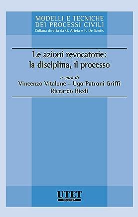 Le azioni revocatorie: la disciplina, il processo