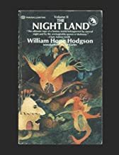 The Night Land: A Fantastic Story of Action & Adventure (Annotated) By  William Hope Hodgson.