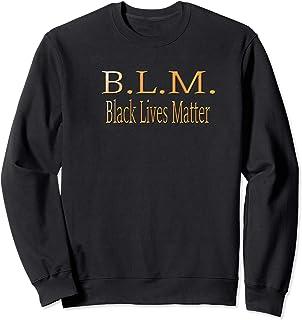 Black Lives Matter Political Protest Sweatshirt
